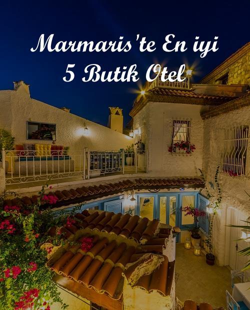 Marmaris En iyi 5 Butik Otel